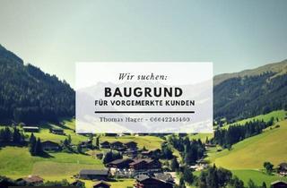 Wohnung kaufen in 6252 Breitenbach am Inn, Wir SUCHEN: Baugrundstück im Tiroler Unterland